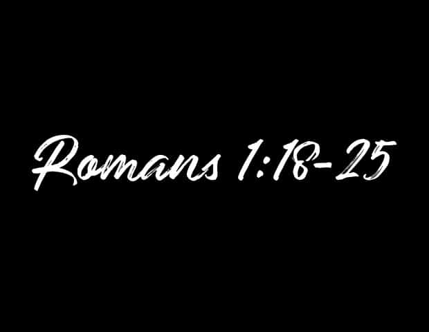 Romans 1:18-25